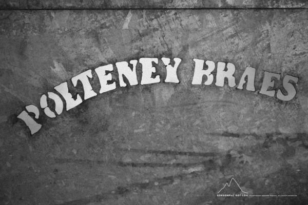 """""""Polteney Braes"""""""